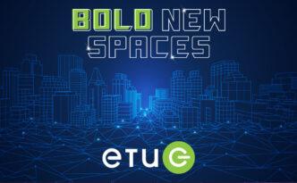 Bold New Spaces - ETUG